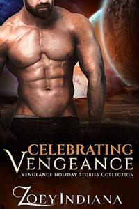 Celebrating Vengeance: Book 1.5 of The Vengeance Trilogy