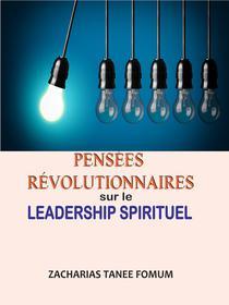 Pensées Révolutionnaires Sur le Leadership Spirituel