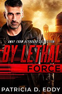 By Lethal Force: An Away From Keyboard Romantic Suspense Standalone