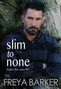 Slim To None