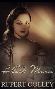 The Black Maria: Love, Death and Terror in Stalin's Russia
