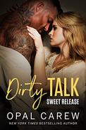 Dirty Talk, Sweet Release