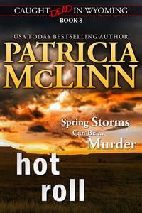 Hot Roll (Caught Dead in Wyoming, Book 8)