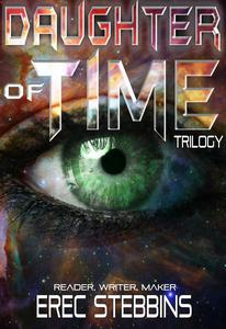 Daughter of Time Trilogy: Reader, Writer, Maker