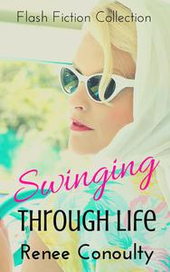 Swinging Through Life: A Flash Fiction Collection