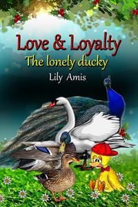 Love & Loyalty, The Lonely Ducky