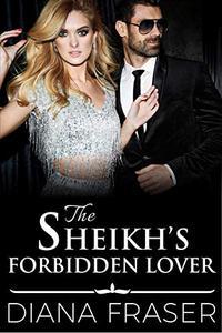 The Sheikh's Forbidden Lover