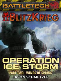 BattleTech: Operation Ice Storm Part 2 (Winds of Spring)
