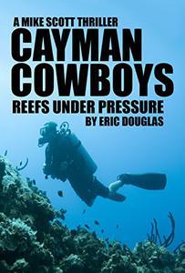 Cayman Cowboys: Reefs Under Pressure