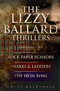 The Lizzy Ballard Thrillers Ebook Box Set: Rock Paper Scissors   Snakes & Ladders   The Iron Ring