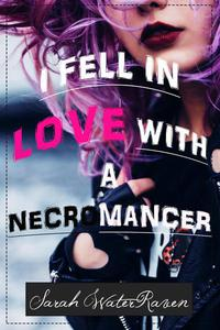 I Fell in Love with a Necromancer