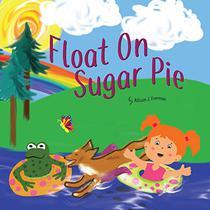 Float On, Sugar Pie