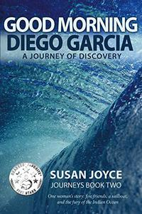 Good Morning Diego Garcia: A Journey of Discovery