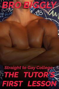 Straight to Gay College: The Tutor's First Lesson