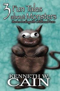 3 Fun Tales About Monsters: Stories Dealing with Childhood Fears