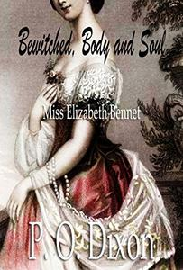 Bewitched, Body and Soul: Miss Elizabeth Bennet