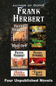 Four Unpublished Novels: High-Opp, Angel's Fall, A Game of Authors, A Thorn in the Bush