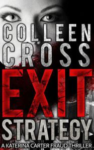 Exit Strategy: A Katerina Carter Fraud Thriller