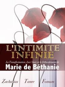 L'intimité Infinie: La Transformation, Les Choix, et le Débordement de Marie de Béthanie