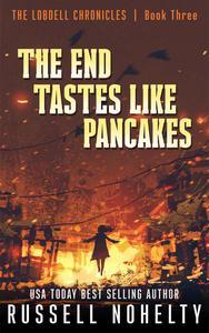 The End Tastes Like Pancakes