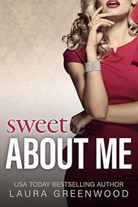 Sweet About Me: A Steamy Contemporary Reverse Harem