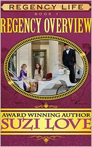 Regency Overview: Book 1 Regency Life Series