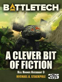 BattleTech: A Clever Bit of Fiction