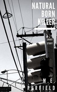 Natural Born Killer: A short story