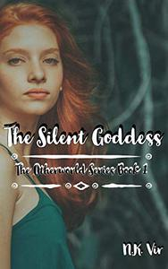 The Silent Goddess: The Otherworld Series Book 1