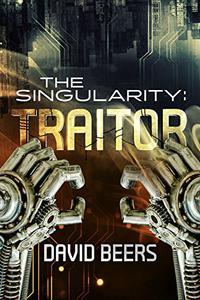The Singularity: Traitor: