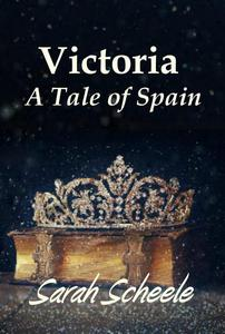 Victoria: A Tale of Spain