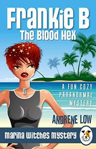 Frankie B - The Blood Hex: A Fun Cozy Paranormal Mystery