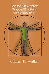 Release Body System Trapped Emotions