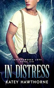 Superpowered Love 6: In Distress