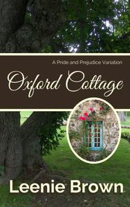 Oxford Cottage: A Pride and Prejudice Variation