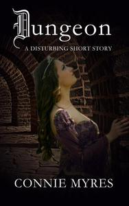 Dungeon: A Disturbing Short Story