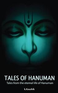 Tales Of Hanuman: Tales from the eternal life of Hanuman