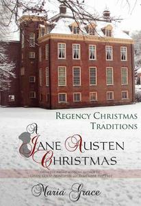 A Jane Austen Christmas: Regency Christmas Traditions