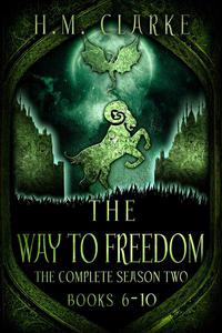 The Way to Freedom: The Complete Season Two (Books 6-10)