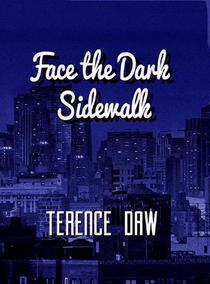 Face the Dark Sidewalk