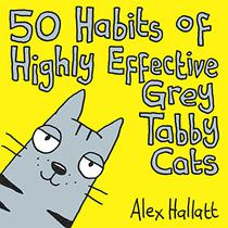 50 Habits of Highly Effective Grey Tabby Cats