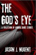 The God's Eye: A Collection Of Horror Short Stories