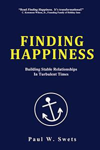 Finding Happiness: Building Stable Relationships In Turbulent Times