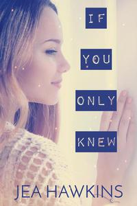 If You Only Knew