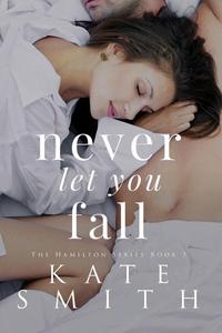 Never let you Fall