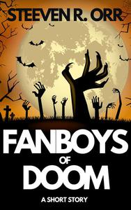 Fanboys of Doom: A Short Story