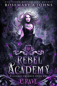 Rebel Academy: Crave: A Paranormal Academy Romance Series