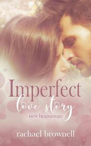 Imperfect Love Story: New Beginnings
