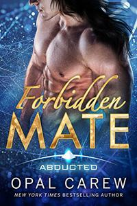 Forbidden Mate: Steamy Sci-Fi Alien Abduction Romance - A Royal Family Story