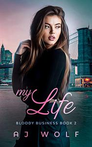 My Life: Bloody Business Book 2